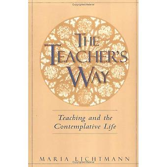 The Teacher's Way: Teaching and the Contemplative Life