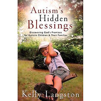 Autisme is verborgen zegeningen: ontdekken van Gods beloften voor autistische kinderen & hun gezinnen