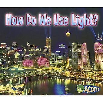 How Do We Use Light? (Acorn: Light All Around Us)