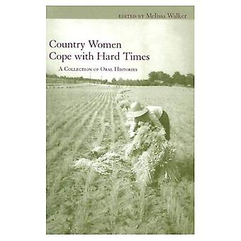 Landet kvinnor klara hårda tider: en samling av muntliga historier (kvinnors dagböcker & bokstäver i söder)