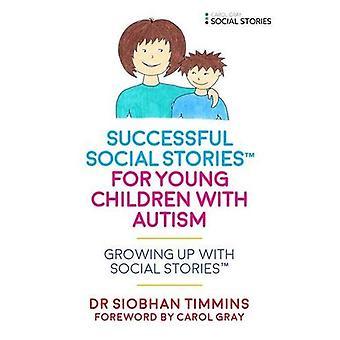 Histórias de sucesso Social para as crianças com autismo: crescimento acima com histórias Social - cada vez mais com histórias sociais