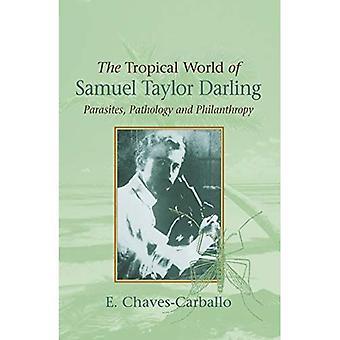 Tropenwelt von Samuel Taylor Darling: Parasiten, Pathologie und Philanthropie