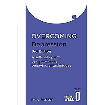 Overcoming Depression: A guide to recovery with a complete self-help programme