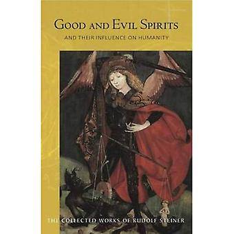Good and Evil Spirits: And Their Influence on Humanity (Collected Works of Rudolf Steiner)