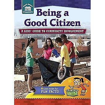 Being a Good Citizen: A Kids' Guide to Community Involvement (Start Smart: Community)
