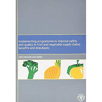 Implementing Programmes to Improve Safety and Quality in Fruit and Vegetable Supply Chains: : Benefits and Drawbacks: Latin American Case Studies