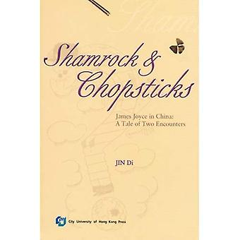 Shamrock and Chopsticks: James Joyce in China - a Tale of Two Encounters