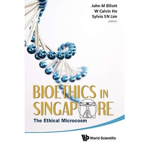 Bioethics in Singapore  The Ethical Microcosm