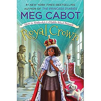 Royal Crown: From the Notebooks of a Middle School Princess (From the Notebooks of a Middle School Princess)