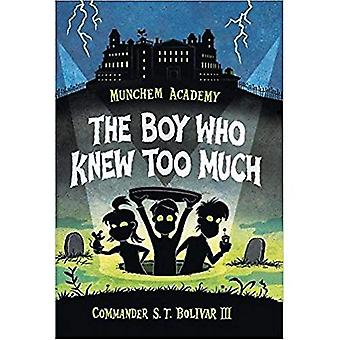 Munchem Academy, Book 1 the Boy Who Knew Too Much� (Munchem Academy)