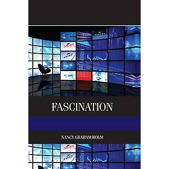 Fascination Viewer Friendly TV Journalism by Holm & Nancy Graham