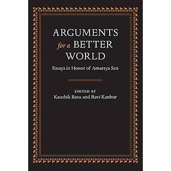Arguments for a Better World Essays in Honor of Amartya Sen 2 volume set by Kanbur & Ravi