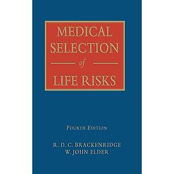 Medical Selection Of Life Risks by Brackenridge