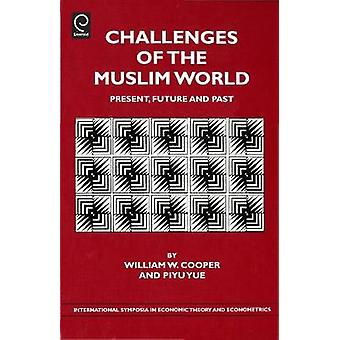 Challenges of the Muslim World Present Future and Past by Cooper & William W.