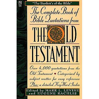 The Complete Book of Bible Quotations from the Old Testament by Levine & Mark L.