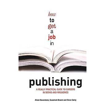Wie bekommt man einen Job bei der Veröffentlichung von Alison Baverstock