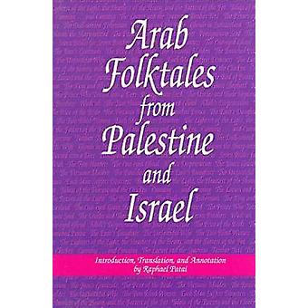 Arab Folktales from Palestine and Israel by Patai & Raphael