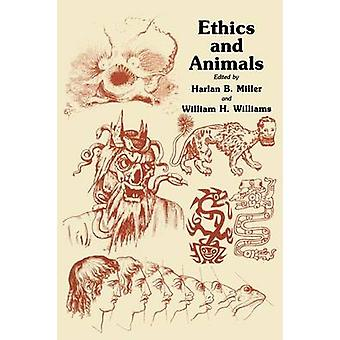 Ethics and Animals by Miller & Harlan B.