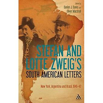 Stefan and Lotte Zweigs South American Letters New York Argentina and Brazil 194042 by Zweig & Stefan
