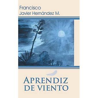 Aprendiz de Viento door Hernandez M. & Francisco Javier