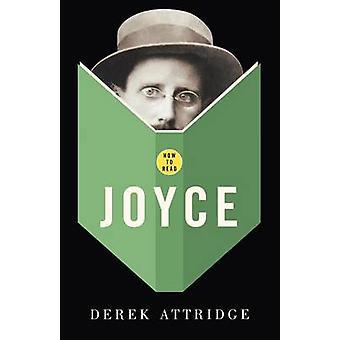 How to Read Joyce by Attridge & Derek