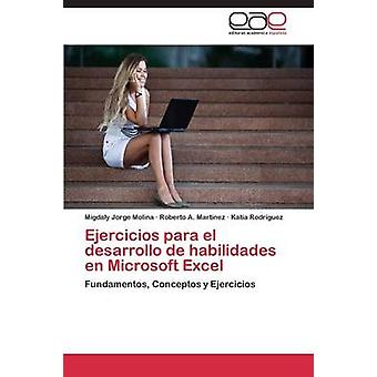 Ejercicios Para El Desarrollo de Habilidades En Microsoft Excel par Jorge Molina Migdaly