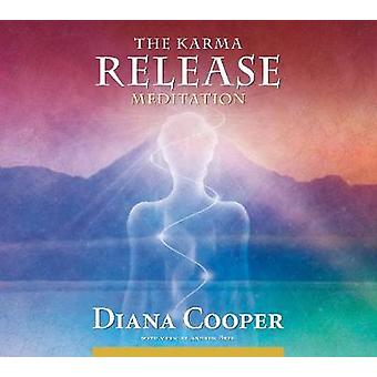 The Karma Release Meditation by Diana Cooper & Andrew Brel
