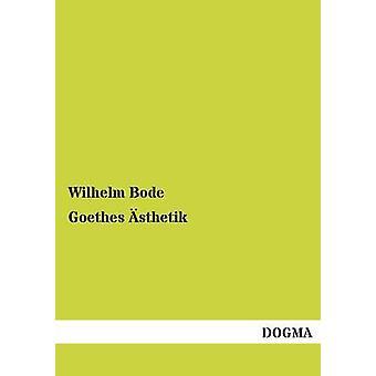 Goethes sthetik par Bode & Wilhelm
