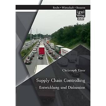 Supply Chain Controlling Entwicklung und Diskussion by Eiser & Christoph