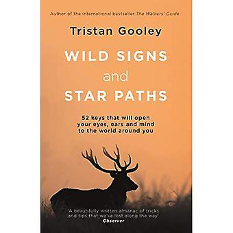 Wild Signs and Star Paths:� 'A beautifully written almanac of tricks and tips� that we've lost along the� way' Observer