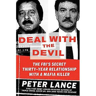 Deal With the Devil - The FBI's Secret Thirty-Year Relationship With a