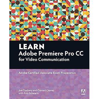Learn Adobe Premiere Pro CC for Video Communication - Adobe Certified