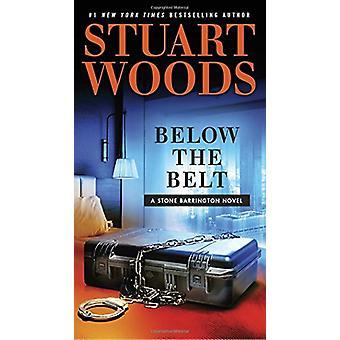 Below the Belt by Stuart Woods - 9780399573989 Book