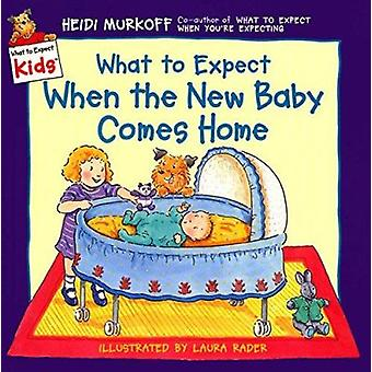 What to Expect When the New Baby Comes Home by Murkoff - Heidi Eisenb