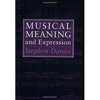 Musical Meaning and Expression by Stephen Davies - 9780801481512 Book