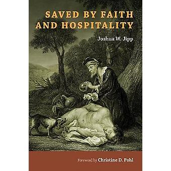 Saved by Faith and Hospitality by Joshua W. Jipp - 9780802875051 Book