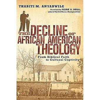 Decline of African American Theology - From Biblical Faith to Cultural