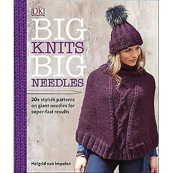 Big Knits - Big Needles by Helgrid Van Impelen - 9781465453983 Book