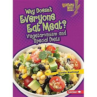 Why Doesn't Everyone Eat Meat? - Vegetarianism and Special Diets by Je