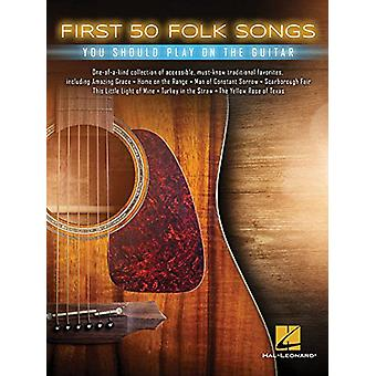 FIRST 50 FOLK SONGS YOU SHOULD PLAY ON GUITAR BOOK - 9781495095641 Bo