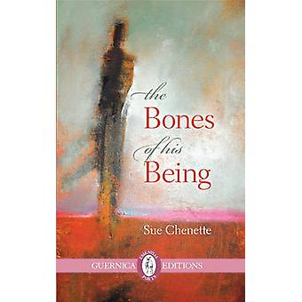 Bones of His Being by Sue Chenette - 9781550713695 Book