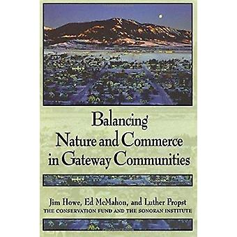 Balancing Nature and Commerce in Gateway Communities - 9781559635455