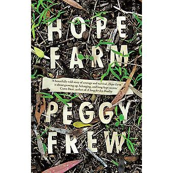 Hope Farm (New edition) by Peggy Frew - 9781925228533 Book