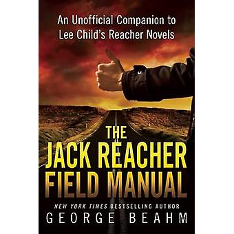 The Jack Reacher Field Manual - An Unofficial Companion to Lee Child's
