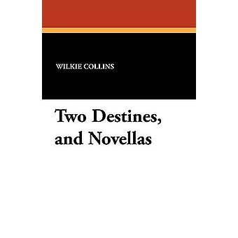 Dos Destinos y Novellas de Collins & Wilkie