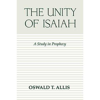 Unity of Isaiah by Allis & Oswald T.