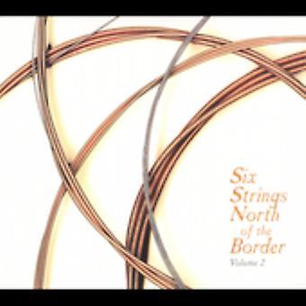 Seks strenge nord for grænsen - Vol. 2-seks strenge nord for grænsen [CD] USA importen