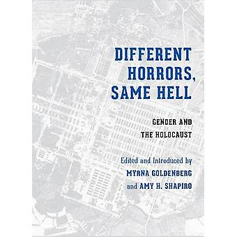 Different Horrors - Same Hell - Gender and the Holocaust by Myrna Gold