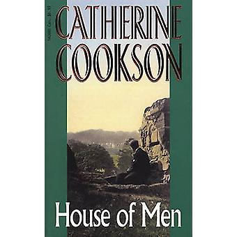 House of Men by Catherine Cookson Charitable Trust - Catherine Cookso