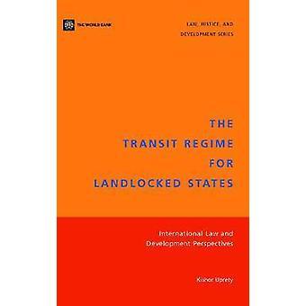 The Transit Regime for Landlocked States - International Law and Devel
